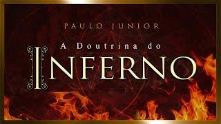 A Doutrina do Inferno - Paulo Junior