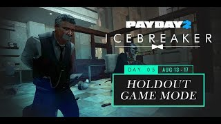 Payday 2 - How to Holdout ( literally )