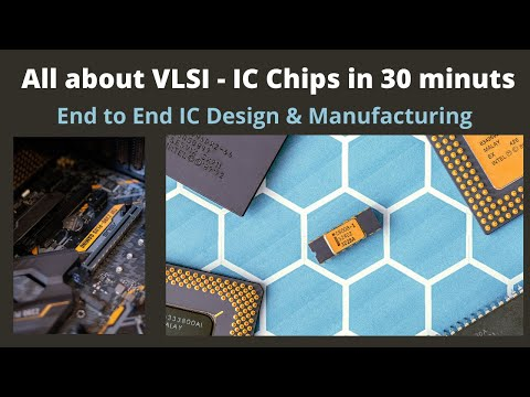 IC Design &  Manufacturing Process : Beginners Overview to VLSI