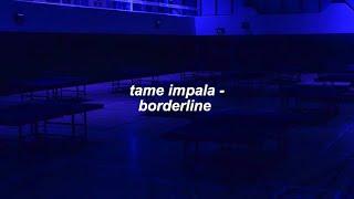 Tame Impala   Borderline (lyrics)