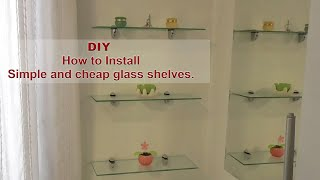 DIY - How to install simple and cheap glass shelves  - The Tool Man