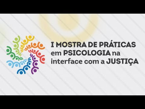 1ª Mostra de Práticas em Psicologia na Interface com a Justiça