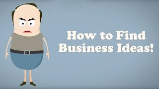 How to Find Business Ideas - The Ultimate Guide (2021)