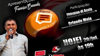 Programa Passando a Limpo, com Francisco Ernandes - AO VIVO