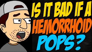 Is it Bad if a Hemorrhoid Pops?