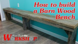 How To Build A Barn Wood Bench