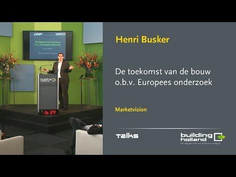 De toekomst van de bouw o.b.v. Europees onderzoek - Henri Busker