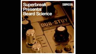 Superbreak Presents Beard Science - The Philly Bus Stop (Beard Science Disco Dub)