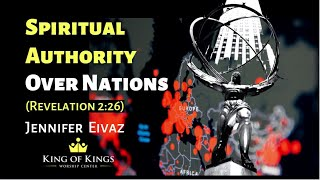 Jennifer Eivaz: Spiritual Authority Over Nations (Revelation 2:26)