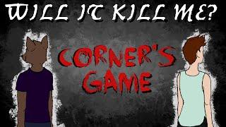"Will It Kill Me? - ""The Corners Game"""