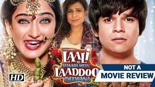 Laali Ki Shaadi Mein Laaddoo Deewana | Not A Movie Review | Sucharita Tyagi