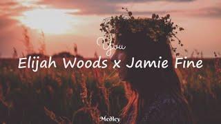 Elijah Woods X Jamie Fine   You (Lyrics Video)