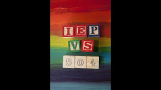 What are the factors to qualify for an IEP and the difference between a 504 and an IEP?