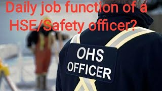 Daily job function of a HSE/Safety officer? Very Important for All HSE professionals.