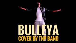 Bulleya – Ae Dil Hai Mushkil | Cover By TNP BAND |PB08 | Pritam | Amit Mishra