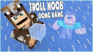TẠI SAO NOOB BỊ ĐÓNG BĂNG TRONG HẦM BÍ MẬT!! (Channy Minecraft thử thách troll Noob bằng Băng)