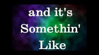 Dakota Bradley Somethin Like Somethin Lyrics