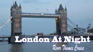 London At Night, River Thames Cruise (Shot on Canon Mark3)