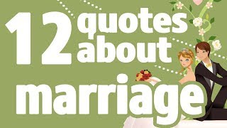 12 Quotes About Marriage - Motivational Quotes About Happy Marriage