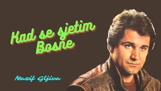 Nazif Gljiva - Kad Se Sjetim Bosne - ( Audio )