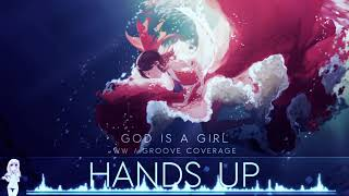 [HD] Nightcore - God Is a Girl (W&W & Groove Coverage)