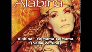 تحميل اغاني Alabina - Ya Mama Ya Mama (Salsa Version) MP3