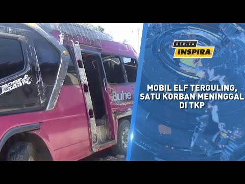 BERITA INSPIRA - Kecelakaan Maut Elf VS Motor, 1 Orang Meninggal Dunia