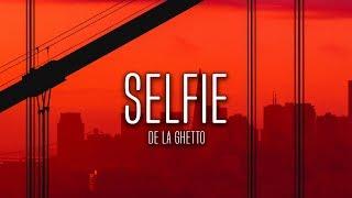 De La Ghetto   Selfie (Letra)