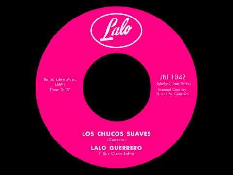 Lalo Guerrero y Sus Cinco Lobos - Los Chucos Suaves