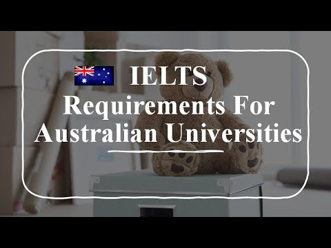 IELTS Requirements for Australian Universities to apply for PhD  and Masters Scholarships