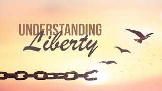 Understanding Libery