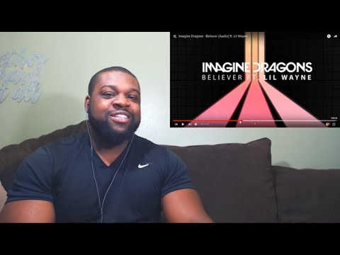 Imagine Dragons - Believer (Audio) Ft. Lil Wayne Reaction - Rich And Kelsey
