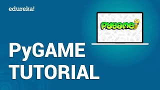 PyGame Tutorial | PyGame Python Tutorial For Beginners | Python Certification Training | Edureka