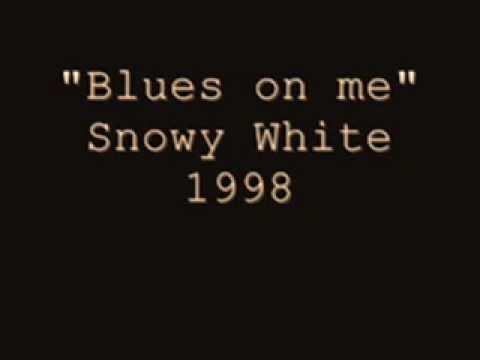 Blues on me - Snowy White