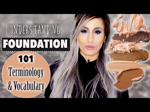 UNDERSTANDING FOUNDATION // Terminology and Vocabulary // FREE Online Makeup Lessons 101 // DYNA