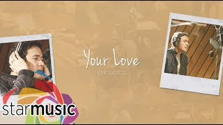 Erik Santos  - Your Love (Official Lyric Video) | Erik Santos (The Jim Brickman Songbook)