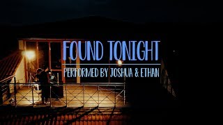 """""""Found/Tonight"""" - Performed by Ethan & Joshua"""