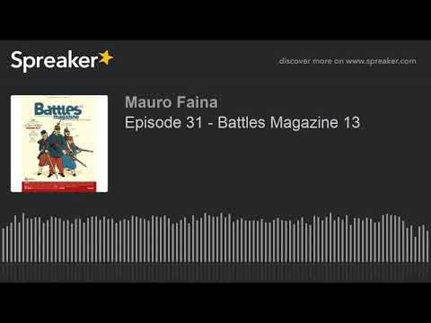 Episode 31 - Battles Magazine 13