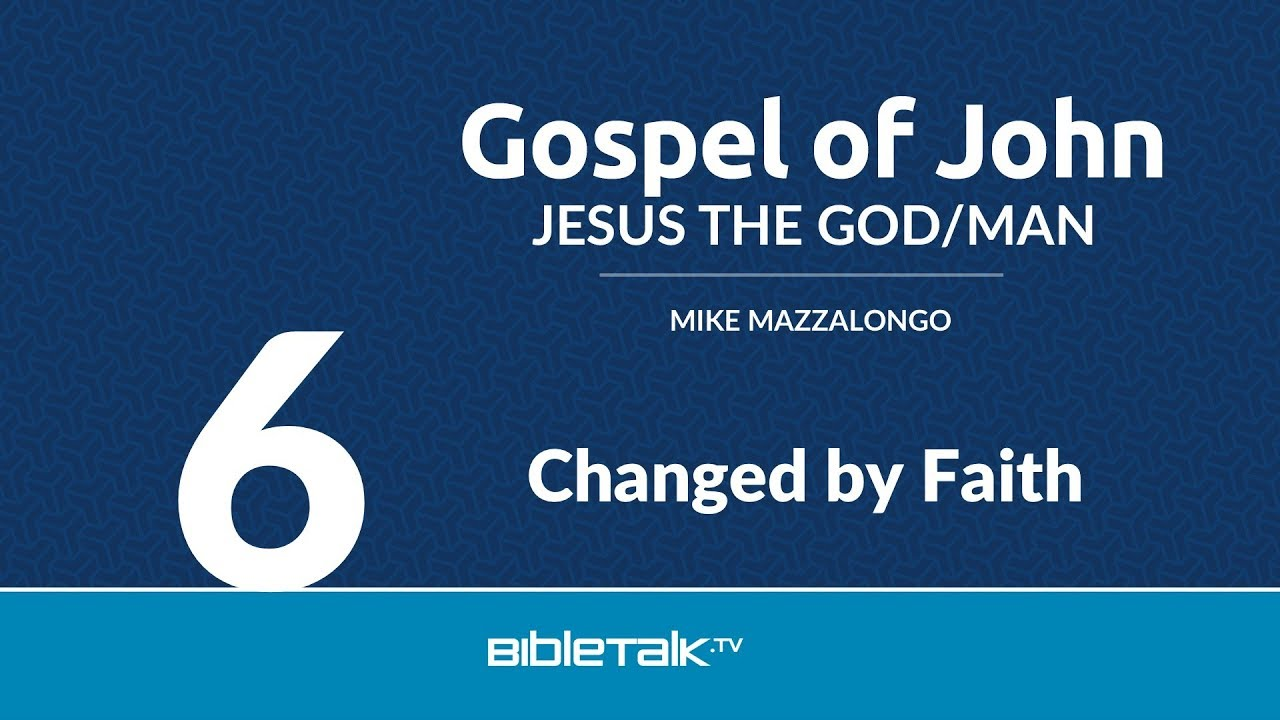 6. Changed by Faith