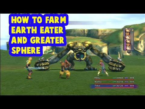 FINAL FANTASY 10 - How to kill EARTH EATER and GREATER SPHERE (Farming)