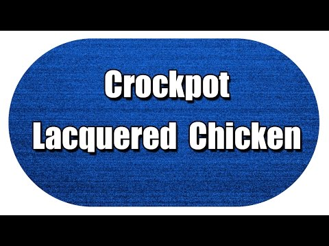 Crockpot Lacquered  Chicken - MY3 FOODS - EASY TO LEARN