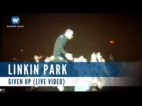 Linkin Park - Given Up (Live Video)
