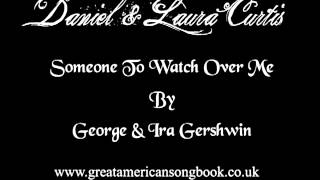 George Gershwin & Ira Gershwin - Someone to Watch Over Me