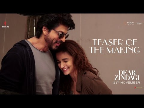 Dear Zindagi   Teaser of the making   Alia Bhatt, Shah Rukh Khan   In Cinemas Now