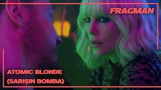 Atomic Blonde / Sarışın Bomba Türkçe Altyazılı Final Fragman