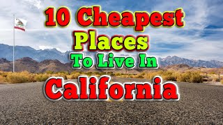 10 Cheapest Places to live in California.