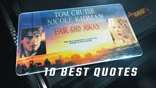 Far And Away 1992 - 10 Best Quotes