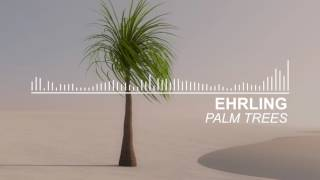 Ehrling - Palm Trees