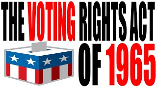 The Voting Rights Act of 1965 Explained