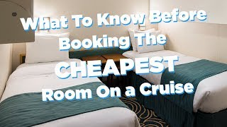 What to know before booking the cheapest room on a cruise